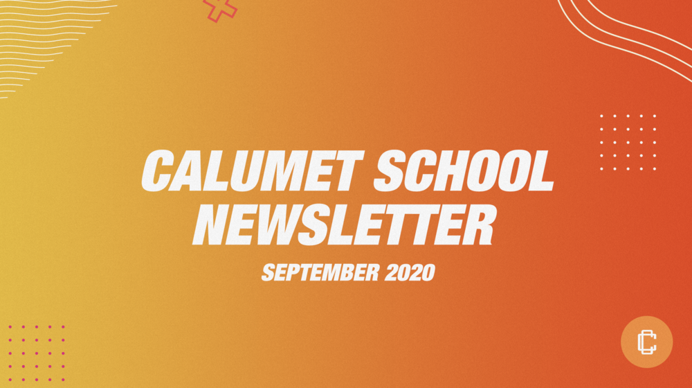 Calumet School Newsletter (Sept. 2020)