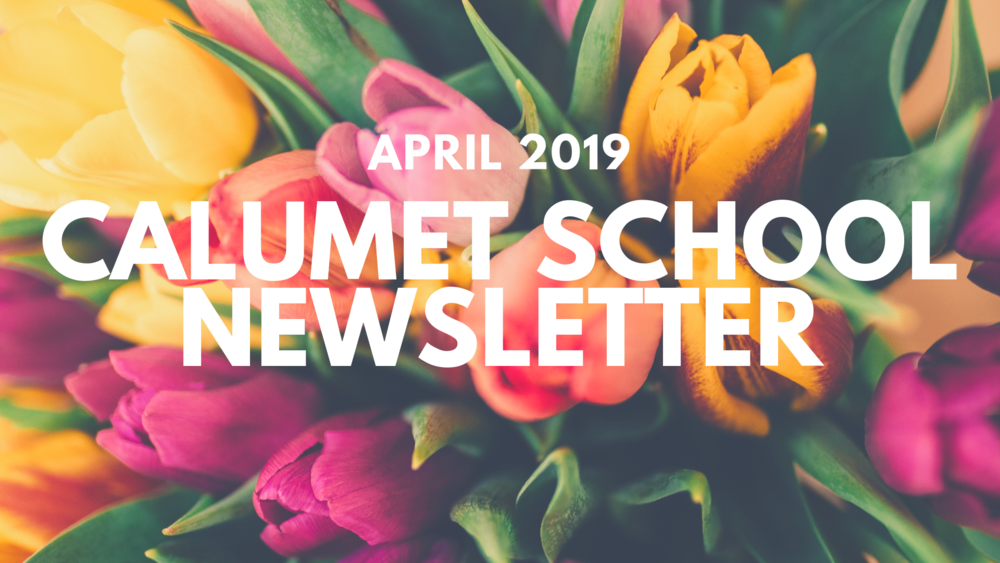 April Calumet Schools Newsletter Now Available