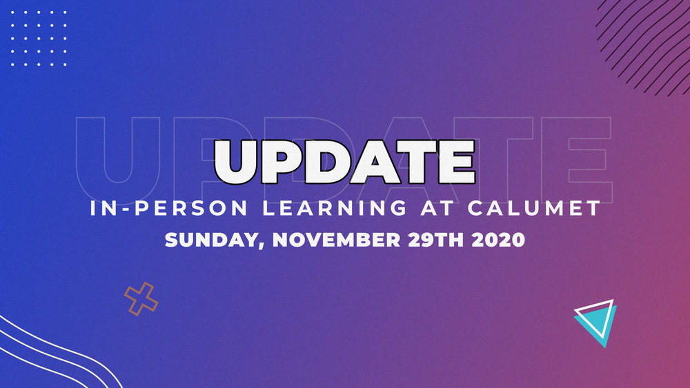 Update on In-Person Learning at Calumet