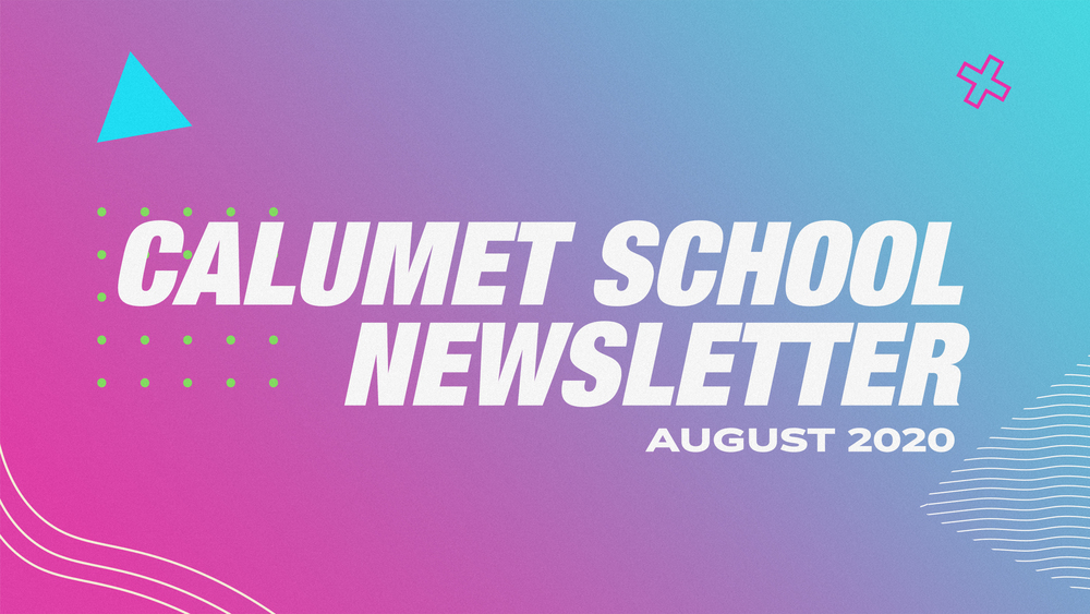 Calumet School Newsletter (August 2020)