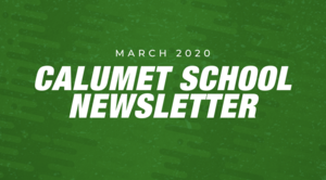 Calumet School Newsletter: March 2020
